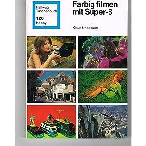 Farbig filmen mit Super-8.
