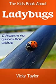 The Kids Book About Ladybugs: 17 Answers to Your Questions About Ladybugs