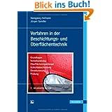 Verfahren in der Beschichtungs- und Oberflächentechnik: Grundlagen - Vorbehandlung - Oberflächenreaktionen - Schichtabscheidung...