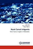 img - for Root Canal Irrigants: Role of various Irrigants in Endodontics book / textbook / text book