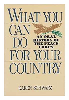 What You Can Do for Your Country: An Oral History of the Peace Corps