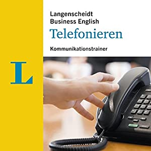 Telefonieren - Kommunikationstrainer (Langenscheidt Business English) Hörbuch
