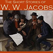 The Short Stories of W. W. Jacobs (       UNABRIDGED) by W. W. Jacobs Narrated by Cathy Dobson