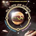 All Aliens Like Burgers: Truxxe Trilogy - Book 1 | Ruth Wheeler