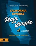 California Divorce: Plain and Simple - 2nd Edition: Save Your Wallet, Save Your Sanity