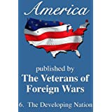 America: The Developing Nation (America, Great Crises In Our History Told by its Makers Book 6) ~ Sam  Houston
