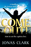img - for Come Out!: A Handbook for the Serious Deliverance Minister book / textbook / text book