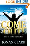 Come Out!: A Handbook for the Serious...
