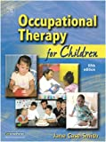 img - for Occupational Therapy for Children, 5e (OCCUPATIONAL THERAPY FOR CHILDREN ( CASE-SMITH)) book / textbook / text book