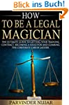 How to be a Legal Magician: The ultim...
