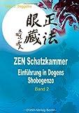 ZEN Schatzkammer Band 2: Einführung in Dogens Shobogenzo