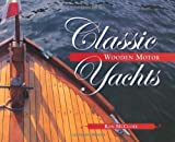 img - for By Ron McClure Classic Wooden Motor Yachts (1st First Edition) [Paperback] book / textbook / text book