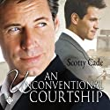 An Unconventional Courtship Audiobook by Scotty Cade Narrated by Finn Sterling