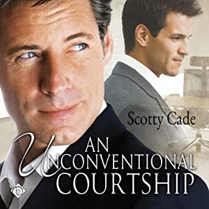 An Unconventional Courtship | [Scotty Cade]