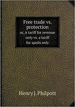 free trade vs protection Book digitized by google from the library of the university of michigan and uploaded to the internet archive by user tpb.