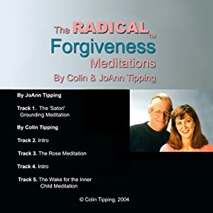 Radical Forgiveness Meditations | [Colin C Tipping]