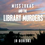 Miss Zukas and the Library Murders: A Miss Zukas Mystery, Book 1 (       UNABRIDGED) by Jo Dereske Narrated by Crystal Sershen