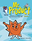 Mr. Product: The Graphic Art of Advertising's Magnificent Mascots 1960–1985