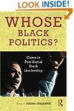 Whose Black Politics?: Cases in Post-Racial Black Leadership
