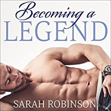 Becoming a Legend: Kavanagh Legends Series, Book 3 Audiobook by Sarah Robinson Narrated by Charles Constant