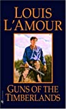 Guns of the Timberlands (0553247654) by L'Amour, Louis