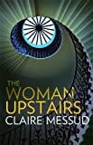 Woman Upstairs (1844087328) by Messud, Claire