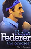 img - for Roger Federer: The Greatest book / textbook / text book