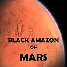 Black Amazon of Mars Audiobook by Leigh Brackett Narrated by Felbrigg Napoleon Herriot