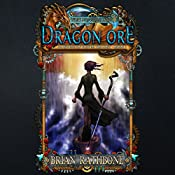 Dragon Ore: The Dawning of Power: The Dawning of Power Trilogy, Book 3 | Brian Rathbone
