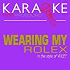 Wearing My Rolex (In the Style of Wiley) [Karaoke with Background Vocal]