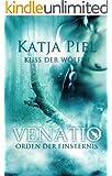 Kuss der W�lfin - Orden der Finsternis (Fantasy | Gestaltwandler | Paranormal Romance)