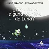 img - for Has visto una lagrima de la luna / Have You seen any Tears of the Moon (Spanish Edition) book / textbook / text book