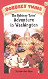 The Bobbsey Twins Adventure in Washington (Bobbsey Twins, No. 12)