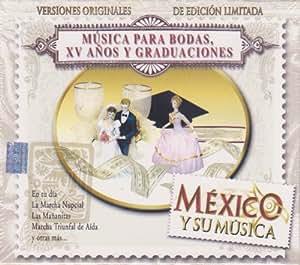 """Musica Para Bodas, 15 Anos Y Graduaciones """"Mexico Y Su Musica"""" 100 Anos De Musica"""