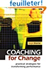 Coaching for Change: Practical Strate...