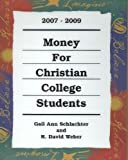 Money for Christian College Students, 2007-2009