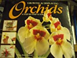 img - for Growing & Displaying Orchids: A Step-By-Step Guide book / textbook / text book