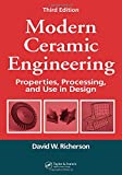 img - for Modern Ceramic Engineering: Properties, Processing, and Use in Design, 3rd Edition (Materials Engineering) book / textbook / text book