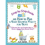 Step-by-Step Guide On How to Plan A Baby Shower Party for Boys ~ D. O. Davis