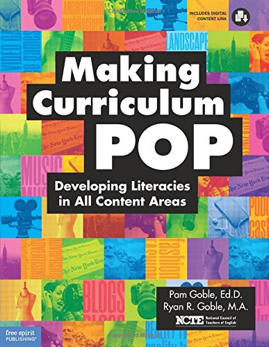 Making Curriculum Pop: Developing Literacies in All Content Areas