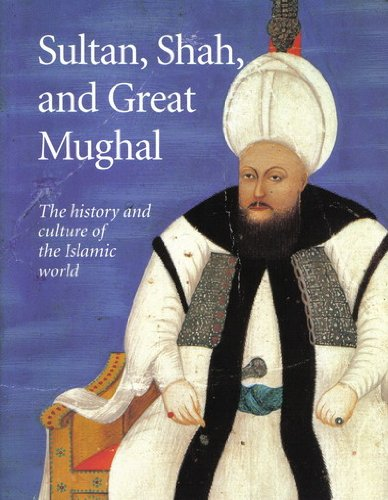 sultan-shah-and-great-mughal-the-history-and-culture-of-the-islamic-world