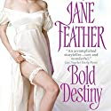 Bold Destiny (       UNABRIDGED) by Jane Feather Narrated by Robin Bloodworth