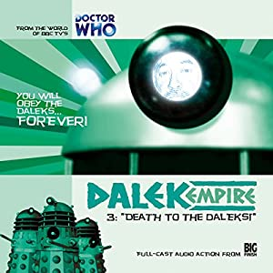 Dalek Empire - 1.3 Death to the Daleks! Audiobook