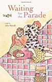 Waiting for the Parade (Plays in print 1980)