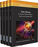 Data Mining: Concepts, Methodologies, Tools, and Applications-4 Volume set