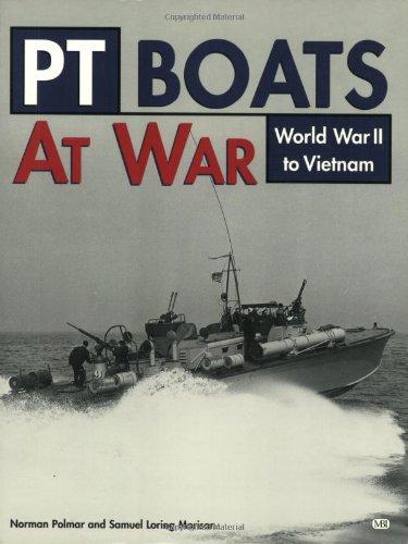 PT Boats at War: World War II to Vietnam