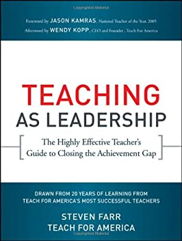 Teaching As Leadership: The Highly Effective Teachers Guide to Closing the Achievement Gap