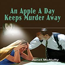 An Apple a Day Keeps Murder Away: A Mellow Summers Paranormal Mystery, Book 3 (       UNABRIDGED) by Janet McNulty Narrated by Christy Crevier