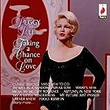 echange, troc Peggy Lee - Taking a Chance on Love