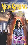 New Spring: the Graphic Novel (076532380X) by Jordan, Robert